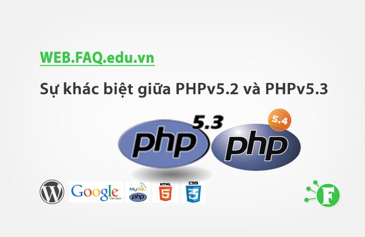 Sự khác biệt giữa PHPv5.2 và PHPv5.3