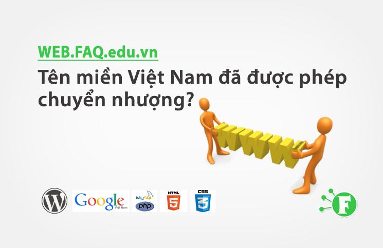 Tên miền Việt Nam đã được phép chuyển nhượng?