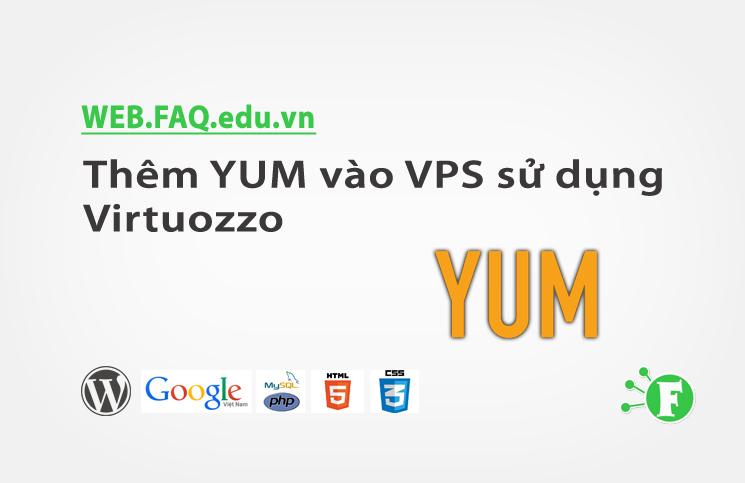 Thêm YUM vào VPS sử dụng Virtuozzo