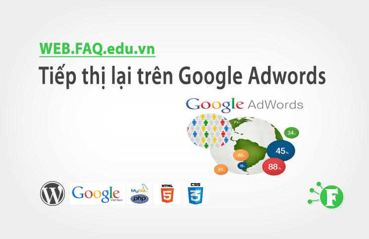Tiếp thị lại trên Google Adwords