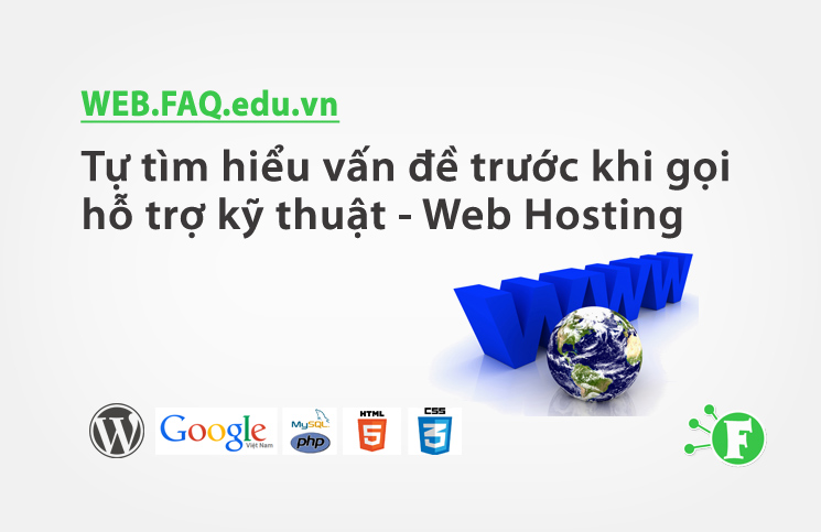 Tự tìm hiểu vấn đề trước khi gọi hỗ trợ kỹ thuật – Web Hosting