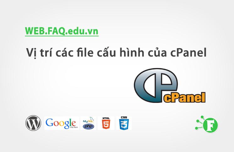 Vị trí các file cấu hình của cPanel