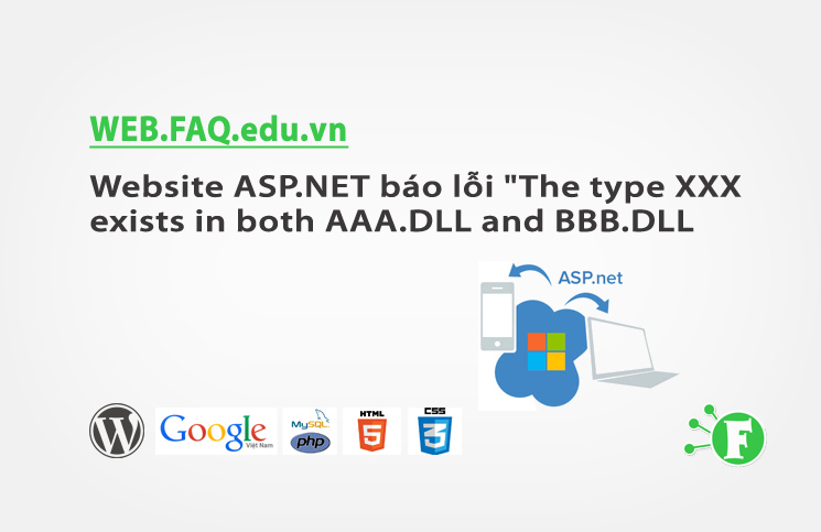 "Website ASP.NET 2.0/3.5 báo lỗi ""The type XXX exists in both AAA.DLL and BBB.DLL"