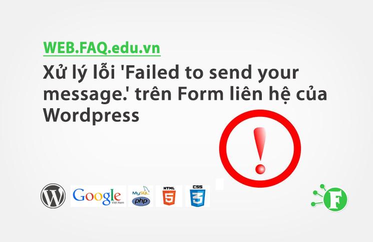 Xử lý lỗi 'Failed to send your message.' trên Form liên hệ của WordPress