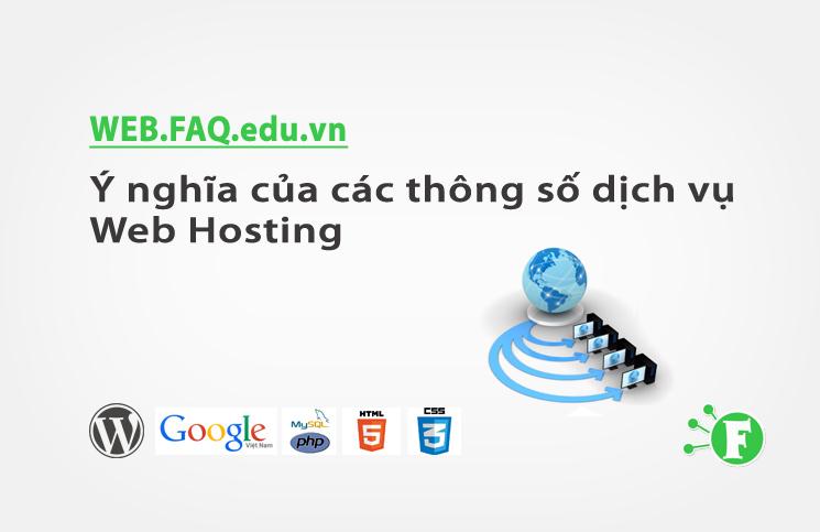 Ý nghĩa của các thông số dịch vụ Web Hosting